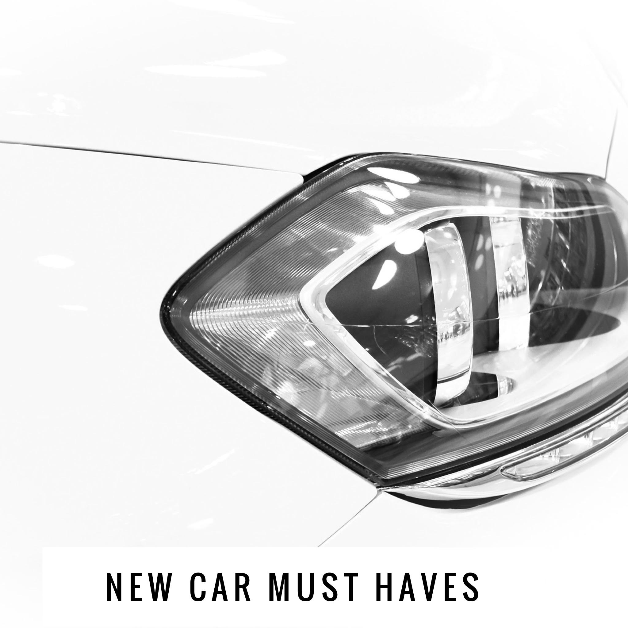 Your new car must haves.